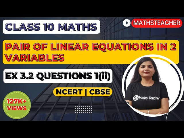 Linear Equations | Chapter 3 Ex 3.2 Q - 1(ii) | NCERT | Maths Class 10th