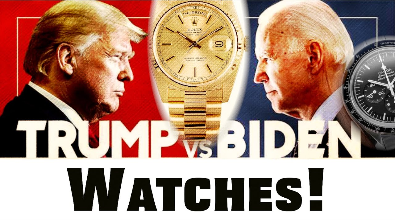 Trump vs Biden - Wrist Watches - Who has the best taste?
