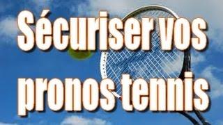 comment sécuriser vos pronos tennis