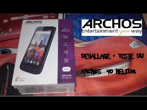 Déballage (Unboxing) + Teste Du Archos 40 Hélium - TRÈS BON TÉLÉPHONE POUR LE PRIX