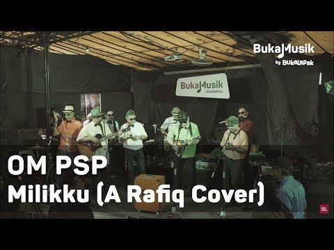 OM PSP - Milikku (A. Rafiq Cover - with Lyrics) | BukaMusik