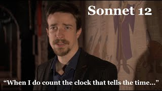 """""""When I do count the clock that tells the time"""" - Shakespeare Sonnet 12"""