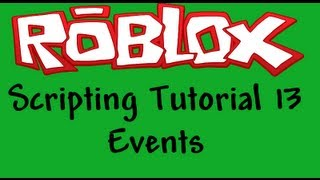 Roblox Beginners Scripting Tutorial 13 - Events