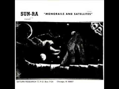 Sun Ra | Monorails and Satellites