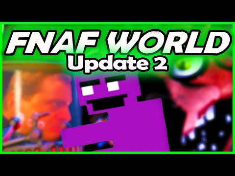 FNAF WORLD UPDATE 2 - PURPLE MAN UNLOCKED... - (FNAF World Update 2 ALL Characters Quest Gameplay)