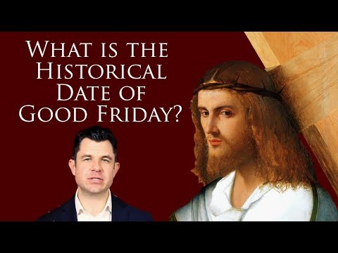 What is the Historical Date of Good Friday? Was AD 30 or AD 33? (#244 Dr. Taylor Marshall)