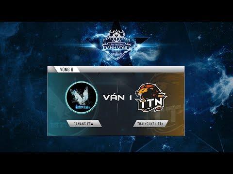 DANANG FTW - THAINGUYEN TTN Ván 1 - Vòng 6 Đấu Trường Danh Vọng Mùa Hè 2017 [18.06.2017]