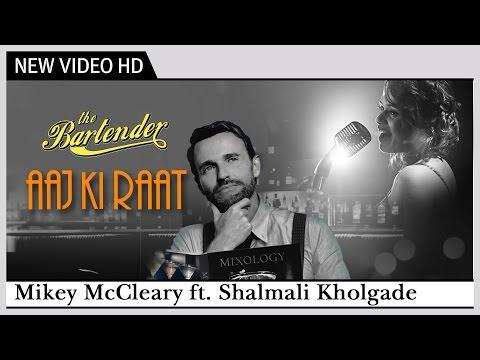 "Aaj Ki Raat Koi Aane Ko Hai - ""The Bartender"" | Full Video Song | Shalmali Kholgade, Mikey McCleary"