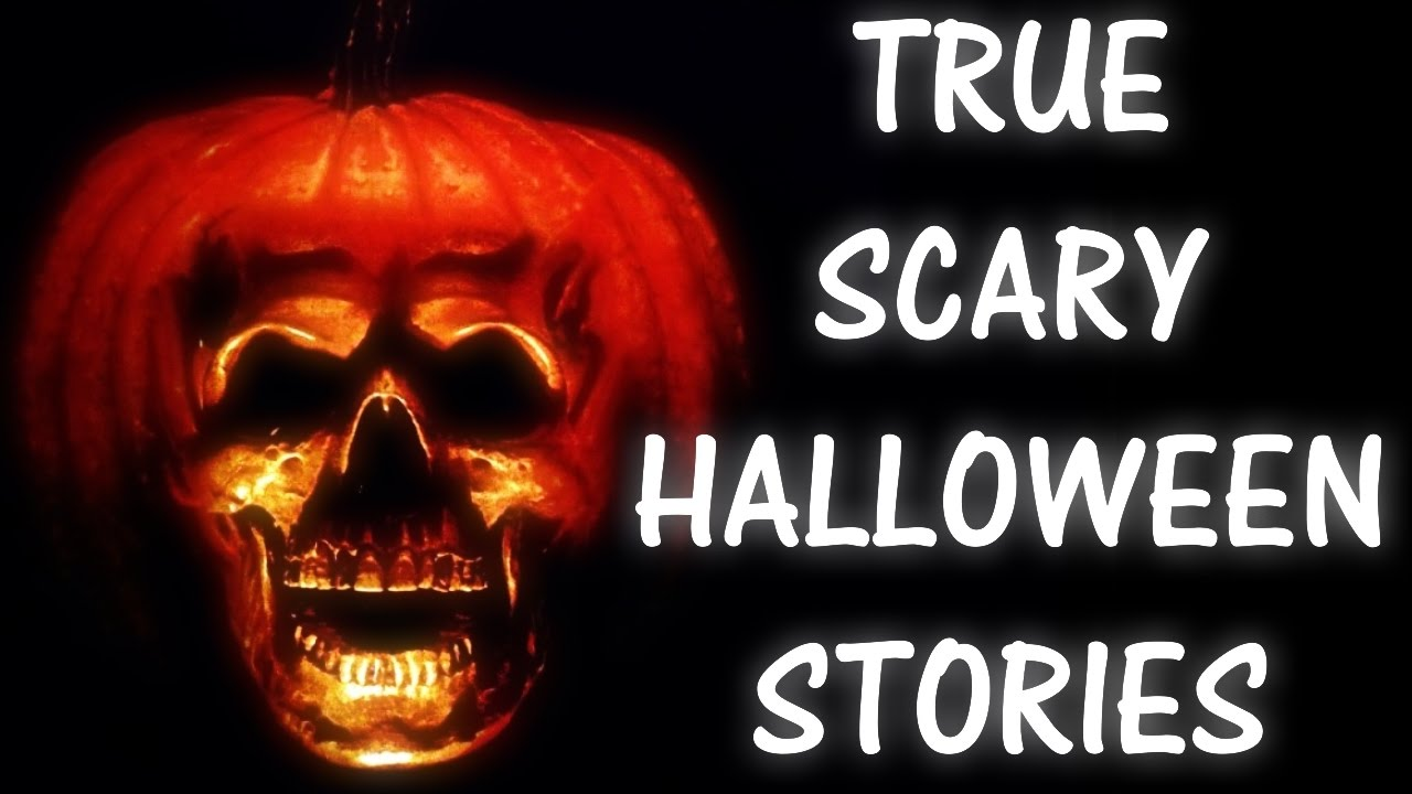 scary and true halloween stories  scary and true halloween stories