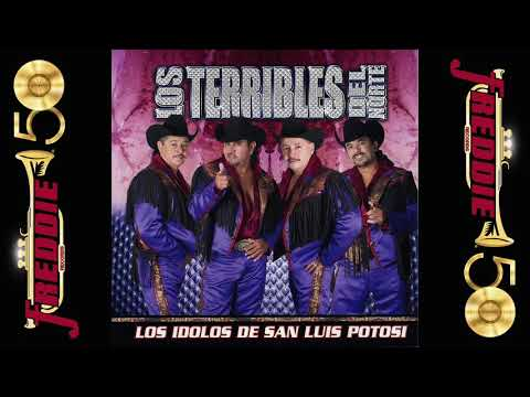 Los Terribles Del Norte - Los Idolos De San Luis Potosi (Album Completo)