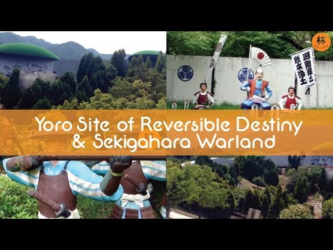 """Japan Travel Days #1 Yoro & Sekigahara Gifu. """"Site of Reversible Destiny"""" & """"Sekigahara Warland"""""""