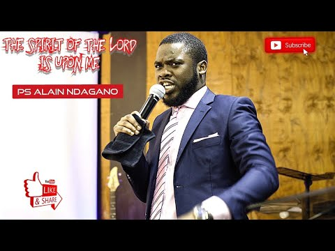 """""""The Spirit Of The Lord Is Upon Me"""" By Alain Ndagano"""