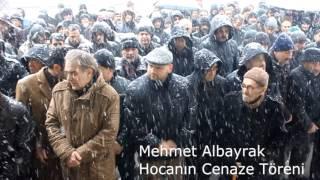 Mehmet Albayrak Hoca Toprağa Verildi CENAZE TÖRENİ