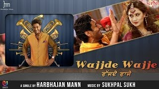 Harbhajan Mann Songs | Wajjde Wajje | Latest Punjabi Song | Wedding Special (Bhangra)