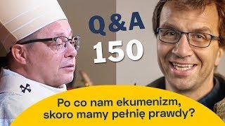 Po co nam ekumenizm, skoro mamy pełnię prawdy? [Q&A#150] abp Grzegorz Ryś + Remigiusz Recław SJ