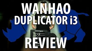 review of the wanhao duplicator i3 v2 3d printer 3dprinting