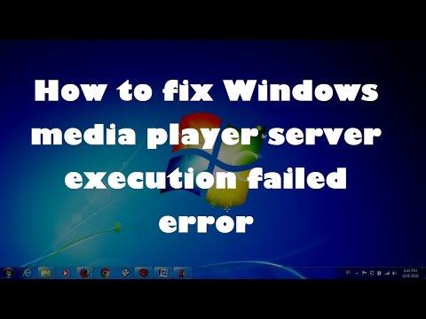How To Fix  Windows Media Player Server Execution Failed Error
