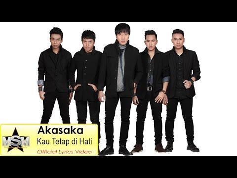 Akasaka - Kau Tetap di Hati (Lyrics Video)