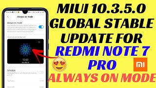 Miui 10.3.5.0 Stable Update for Redmi Note 7 Pro | New Features | New Camera | Night Mode