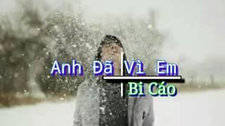 Anh Đã Vì Em - Bi Cáo [ Video Lyrics ]