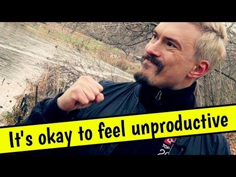 It's okay to feel unproductive