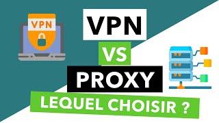 VPN OU PROXY, QUELLES DIFFÉRENCES ? Lequel Choisir ? VPN Vs Proxy