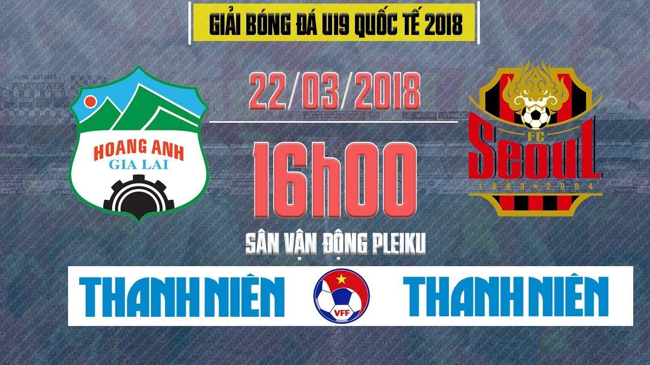 Trực tiếp U19 HAGL - U19 Seoul