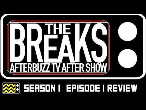 The Breaks Season 1 Episode 1 Review & After Show | AfterBuzz TV