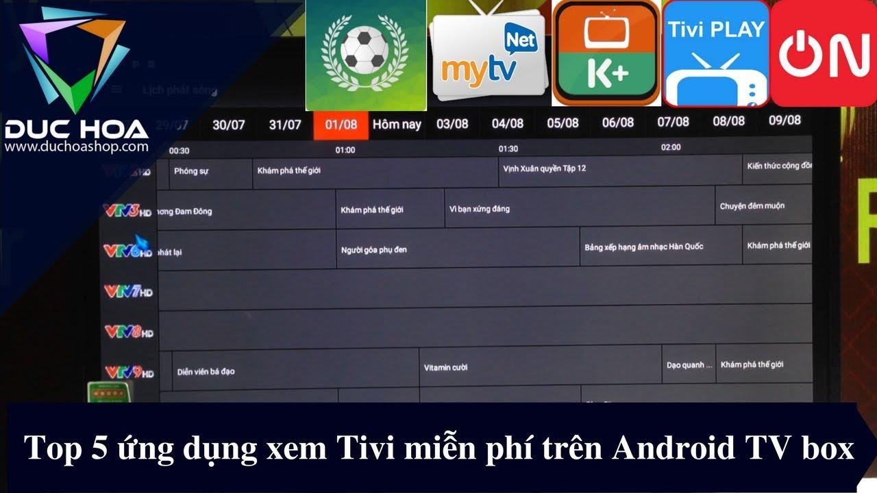 Top 5 ứng dụng xem Tivi miễn phí trên Android TV Box - duchoashop.com