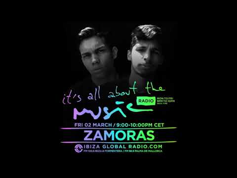 Zamoras - It's All About The Music @ Ibiza Global Radio 02-03-18