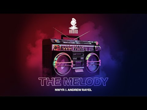NWYR & Andrew Rayel - The Melody (Extended Mix)