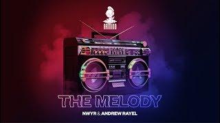 NWYR & Andrew Rayel - The Melody