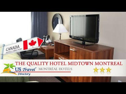 The Quality Hotel Midtown Montreal - Montréal Hotels, Canada