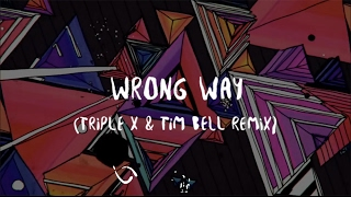 Stone Van Brooken  - Wrong Way (Triple X & Tim Bell Remix) [Official Lyric Video]