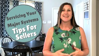 When to Service the Major Systems in Your Home | Seller Tips