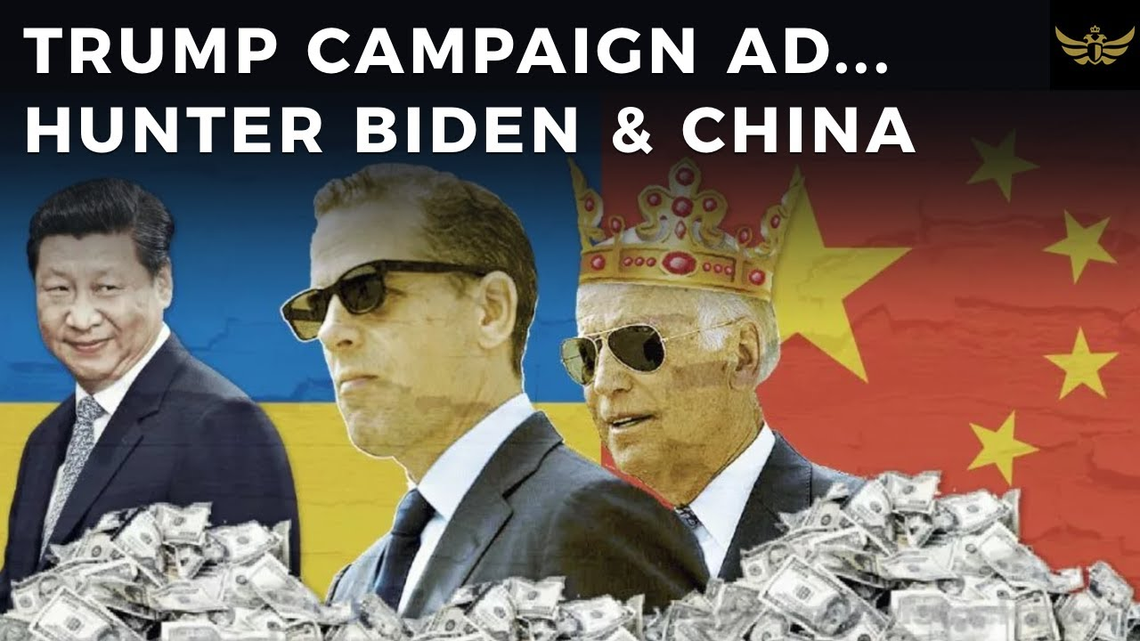 Trump campaign ad exposes Hunter Biden's dodgy deals with China...and soon Ukraine