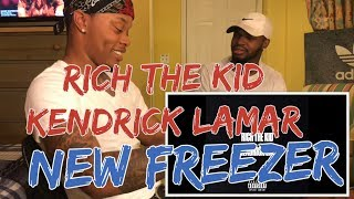 Rich The Kid - New Freezer (Audio) ft. Kendrick Lamar - REACTION