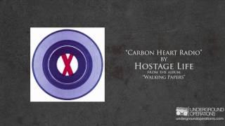 Hostage Life - Carbon Heart Radio