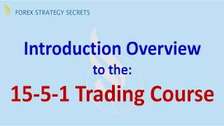 Forex Strategies and Secrets: 15-5-1 Trading Course Intro Overview