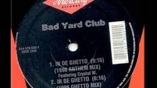 Party In Da Ghetto Bad Yard Club