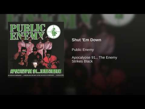 shut em up Lyrics to shut em down song by public enemy: i testified my mama cried black people died when the other man lied see the tv, listen to me double.