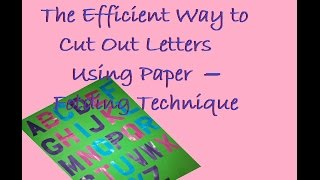 The efficient way to cut out letters using paper --folding technique