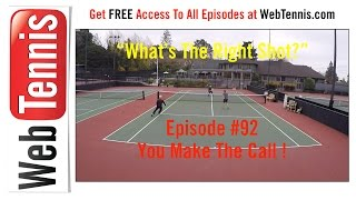 Tennis Doubles Strategy - Whats The Right Shot? #92 - YOU make The Call!
