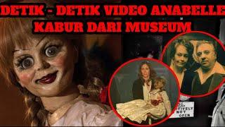 NGERI ! VIDEO BONEKA  ANNABELLE KABUR DARI MUSEUM