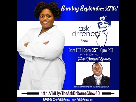 """The Ask Dr. Renee Show with Kier """"Junior"""" Spates"""