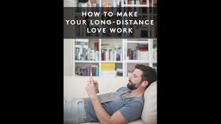 How To Make Long Distance Relationships Work (Female POV)