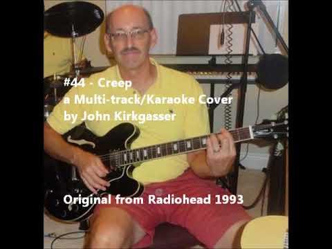 "Kirkgasser #44 - ""Creep""  - a multi-track/karaoke work in progress Radiohead vocal cover"