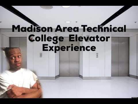 My Elevator Experience in Madison Area Technical College