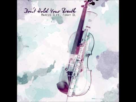 Marcus D Don't Hold Ya Breath Ft. Funky Dl 2012