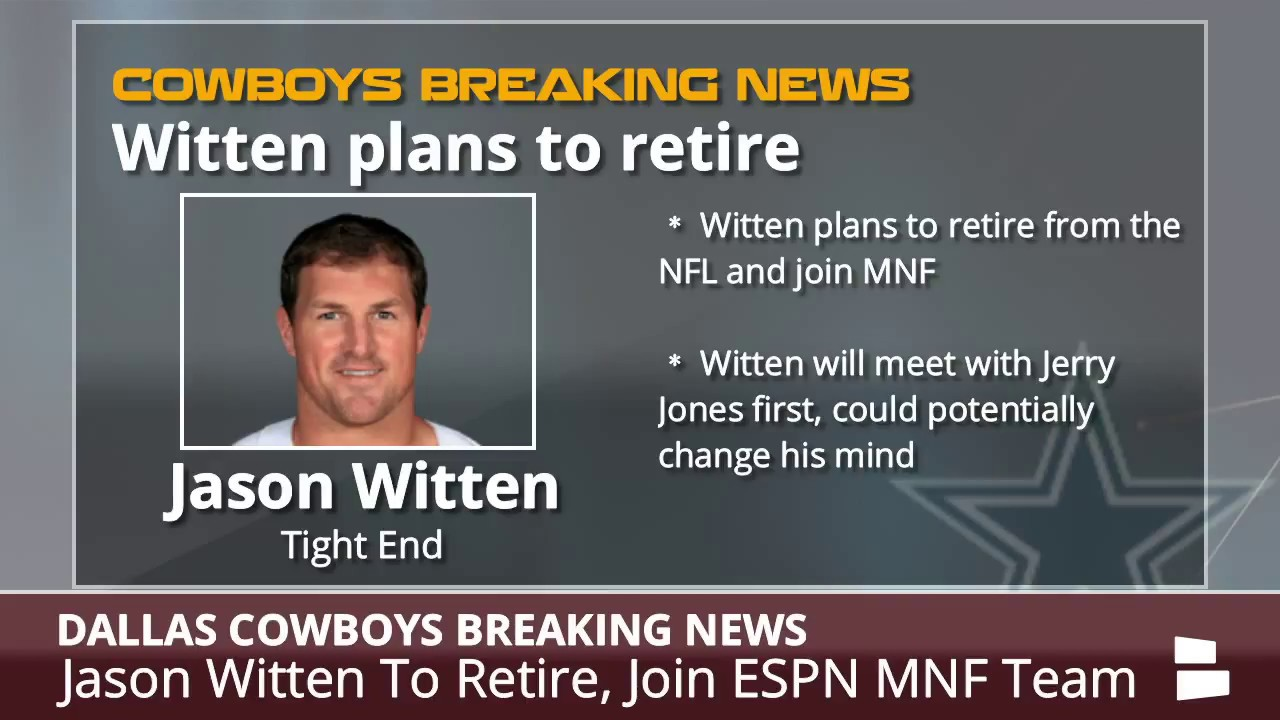 800d133fa BREAKING  Cowboys TE Jason Witten Plans To Retire